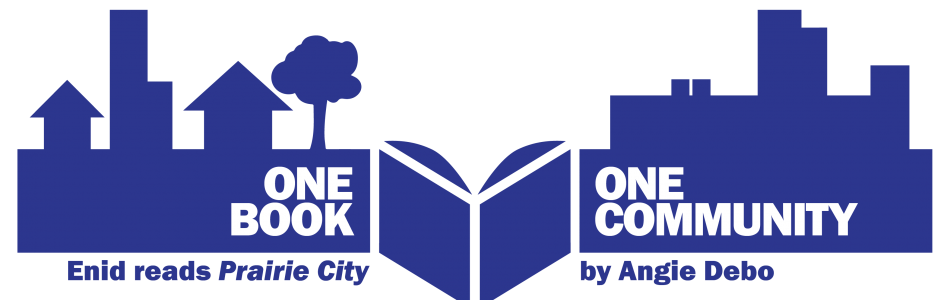 "One Book, One Community: Enid Reads ""Prairie City"" by Angie Debo"