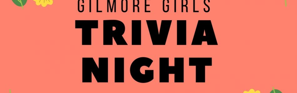 Gilmore Girls Trivia Night @ the Library